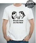 Drunk Girls are the BEST / T-Shirt / Rude / Sex / Pub Drinking / Xmas / S-XXL