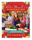 The Pioneer Woman Cooks - Dinnertime : Comfort Classics, Freezer Food, 16-Minute