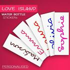 Love Island Sticker Of Water Bottle Personalised Name Style Make Own Vinyl