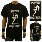Men Funny Graphic T-Shirt I SUPPORT SINGLE MOM Printed Humor Fashion Hipster Tee image