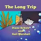 The Long Trip by Diane Schute.