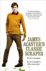 James Acaster's Classic Scrapes - The Hilarious Sunday Times Bestseller.