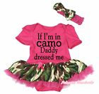 If I'm In Camo Daddy Dressed Me Hot Pink Bodysuit Camouflage Baby Dress NB-18M