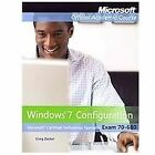 Exam 70-680: Windows 7 Configuring with MOAC Labs Online Set by Microsoft Offic