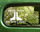 2 Think Twice Because I Wont Decals Gun Sticker Die Cut For Car Window Bumper
