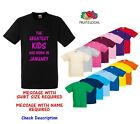 Childrens Kids Fruit of the Loom T Shirt Greatest kids Are Born In Any Month