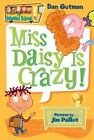 My Weird School #1: Miss Daisy Is Crazy! by Dan Gutman (2004, Paperback)