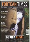 FORTEAN TIMES MAGAZINE BURIED ALIVE JESUS SLEPT BIG CATS ATTACK NEVER SAY DIE