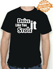 DRIVE IT / STOLE IT (ref1) T-Shirt / Tee ( GTA ) Racing / POLICE / Chase / S-XXL