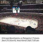Chicago Blackhawks vs Penguins 2 Tickets Sect.313 Row10, Wed March 25th 7:00 pm. $150.0 USD on eBay