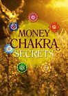 Money Chakra Secrets A Life Filled With Abundance, Wealth and Optimal Health