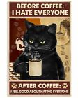 I Hate Everyone Cat With Coffee Poster Print 24x36 Inches, Wall Art Vintage