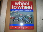 Wheel to Wheel: The Great Duels of Formula One Racing by Alan Henry (1996, HC