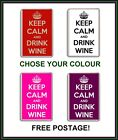 keep Calm and Drink Wine Fridge Magnet Chose from over 20 colours Free Postage