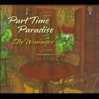 Part Time Paradise by Elly Wininger, BRAND NEW FACTORY SEALED CD(Jan-2010, Indy)