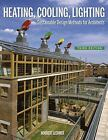 Heating, Cooling, Lighting: Sustainable Design Methods Architects (Hard Cover)