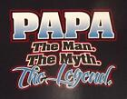 Papa the man the myth the legend Black cotton blend Tee Shirt Small To 5XL NWOTS