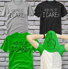 Ask Me If I Care T Shirt Shirt Funny Flip Tee Ask Me About My T-Rex Top