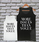 More Issues Than Vogue Fashion Funny Vest Top T Shirt