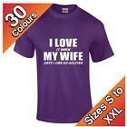 I love my wife golfing T-Shirt, 30 colours, Cool Funny Joke Humor Gift S to XXL