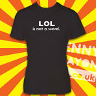 LOL IS NOT A WORD T-SHIRT - FUNNY SLOGAN SAYING - WHITE GILDAN SOFTSTYLE - FUN