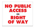 "No Public Access or Right of Way 8x10"" Metal Sign Property Business Home #26"