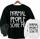 Normal People Scare Me American Horror Story Funny T shirt Sweatshirt Sweater