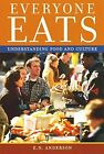 NEW Everyone Eats: Understanding Food and Culture by E. N. Anderson