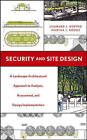 Security and Site Design: A Landscape Architectural Approach to Analysis, Assess