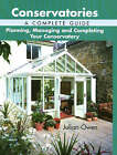 NEW Conservatories: A Complete Guide by Julian Owen