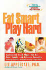 Eat Smart, Play Hard: Customized Food Plans for All Your Sports and Fitness Purs