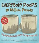 Everybody Poops 10 Million Pounds: Astounding Fecal Facts from a Day in the City