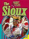 NEW The Sioux (American Indian Art and Culture) by Anna Rebus