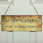 no admittance except on party business Vintage Retro Hobbit Sign Gift Plaque