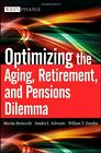 NEW Optimizing the Aging, Retirement, and Pensions Dilemma by Marida Bertocchi