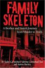 Family Skeleton: A Brother and Sister's Journey from Murder to Truth (Real Peopl