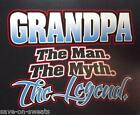 The Man The Myth The Legend GRANDPA Pick a Color Men's Tee Sizes SM To 5XL