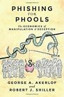 NEW Phishing for Phools: The Economics of Manipulation and Deception