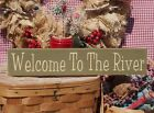 Primitive Welcome To The River handcrafted country sign