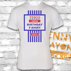 TESCO VALUE BIRTHDAY T-SHIRT - FUNNY CHEAP PRESENT - GREAT GIFT