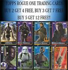 Topps Star Wars ROGUE ONE base trading cards - Choose your card BUY 2 GET 4 FREE £0.99 GBP