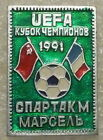 SPARTAK MOSCOW USSR OLYMPIQUE MARSEILLE FRANCE 1991 SOCCER FOOTBAL PIN BADGE