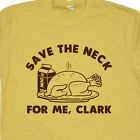 Funny Thanksgiving T Shirts Save The Neck For Me Clark Christmas Vacation Turkey