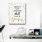 DON'T LET ANYONE dull YOUR SPARKLE Stretched Canvas Print Framed Wall Art Decor