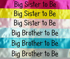 BIG BROTHER BIG SISTER TO BE BABY SHOWER SASH MUMMY MUM TO BE DECORATION SB1074