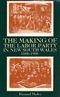 USED (GD) The Making of the Labor Party in New South Wales, 1880-1900 (The Moder