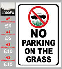 NO PARKING ON THE GRASS CORREX SIGN A5 A4 A3 A2 Weatherproof laminated