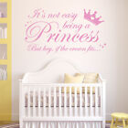 It's not easy being a Princess, but hey, if the Crown fits... - Girls Room Wall