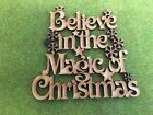 010909 MDF Laser Cut -  Believe in the magic of Christmas Plaque vic