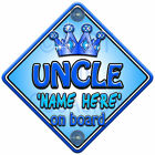NEW ~ Personalised Blue Prince ~ TROPHY UNCLE ~ Baby On Board Car Window Sign